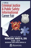 Eighth Annual Criminal Justice and Public Safety INFORMATIONAL Career Fair