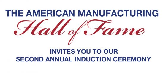 American Manufacturing Hall of Fame 2nd Annual Induction Ceremony