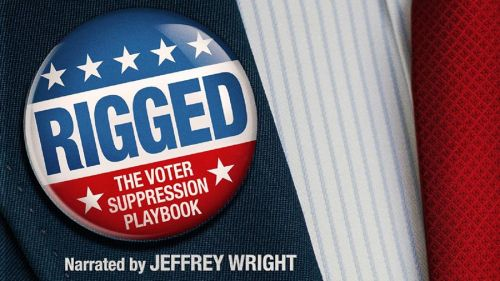 Film Screening: RIGGED: The Voter Suppression Playbook On October 4